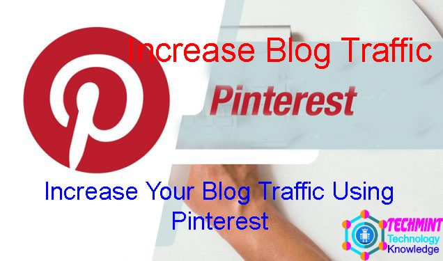 Increase Your Blog Traffic Using Pinterest copy
