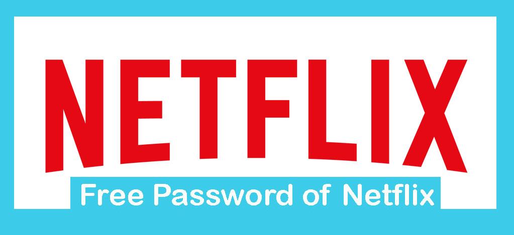 Free Password of Netflix