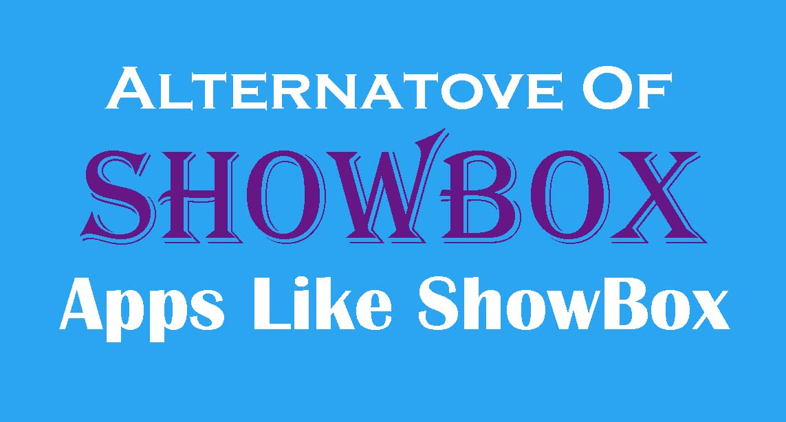 Best Alternative Apps Like ShowBox
