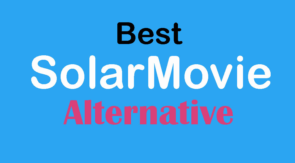 Top Alternative Sites Like Solarmovie